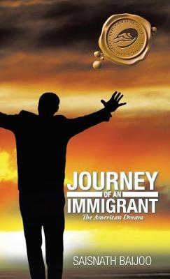 Journey of an Immigrant: The American Dream (Hardback)