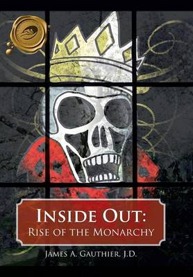 Inside Out: Rise of the Monarchy (Hardback)