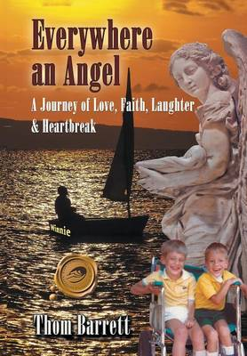 Everywhere an Angel: A Journey of Love, Faith, Laughter, and Heartbreak (Hardback)