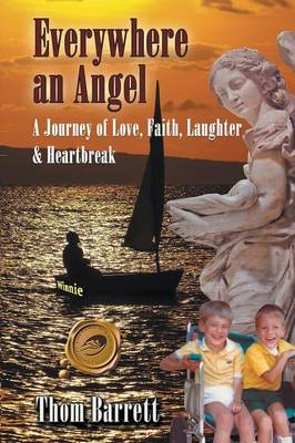 Everywhere an Angel: A Journey of Love, Faith, Laughter, and Heartbreak (Paperback)