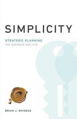 Simplicity: Strategic Planning for Business and Life (Paperback)