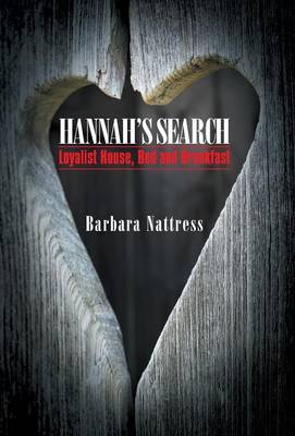 Hannah's Search: Loyalist House, Bed and Breakfast (Hardback)