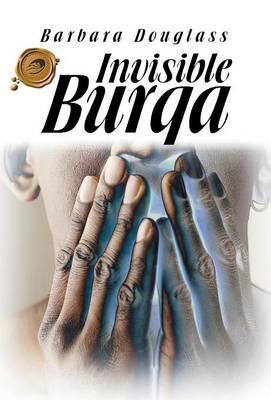 Invisible Burqa (Hardback)