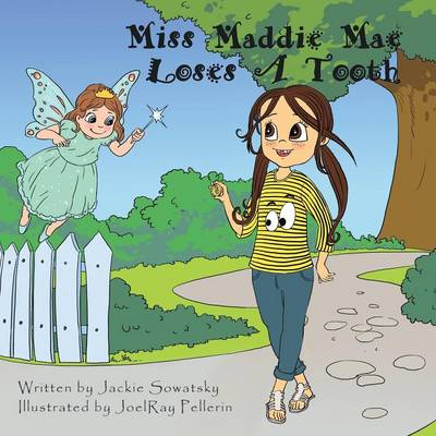 Miss Maddie Mae Loses a Tooth (Paperback)
