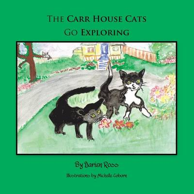 The Carr House Cats Go Exploring (Paperback)