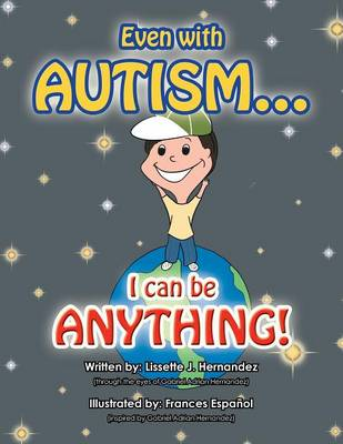 Even with Autism...: I Can Be Anything! (Paperback)