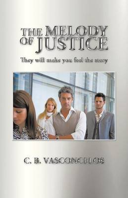 The Melody of Justice: They Will Make You Feel the Story (Paperback)