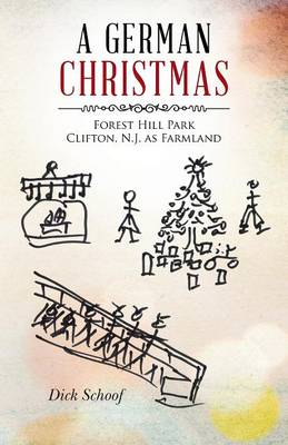 A German Christmas: Forest Hill Park Clifton, N.J. as Farmland (Paperback)