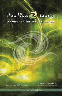 Pine-Wave Energy: A Guide to Conflict Resolution (Paperback)