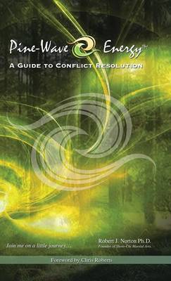 Pine-Wave Energy: A Guide to Conflict Resolution (Hardback)