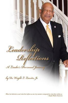 Leadership Reflections: A Leader's Personal Journey (Paperback)