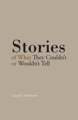 Stories of What They Couldn't or Wouldn't Tell (Paperback)