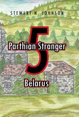 Parthian Stranger 5: Belarus (Hardback)