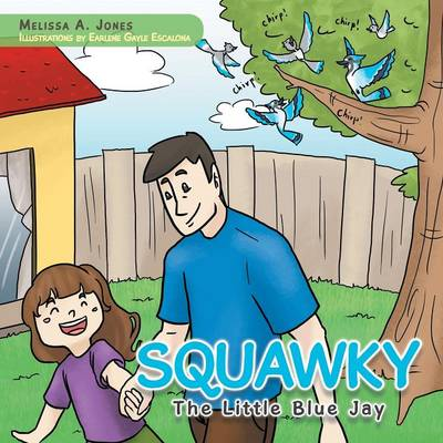 Squawky: The Little Blue Jay (Paperback)