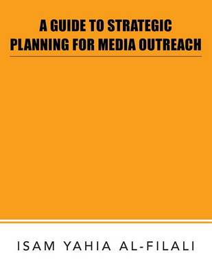 A Guide to Strategic Planning for Media Outreach (Paperback)