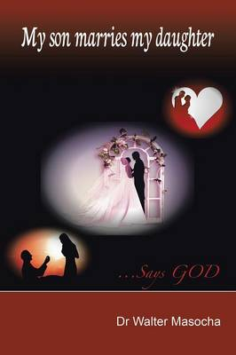 My Son Marries My Daughter: ...Says God (Paperback)
