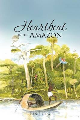 Heartbeat in the Amazon (Paperback)