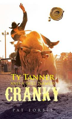 Ty Tanner and a Bull Named Cranky (Hardback)