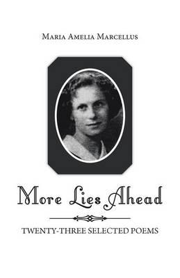 More Lies Ahead: Twenty-Three Selected Poems (Paperback)