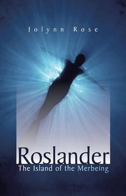 Roslander: The Island of the Merbeing (Paperback)