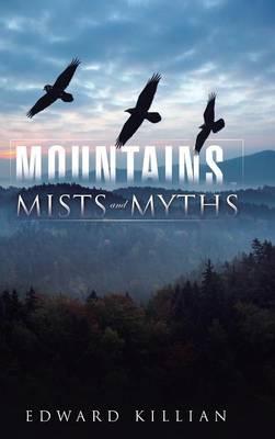 Mountains, Mists and Myths (Hardback)