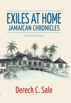 Exiles at Home: Jamaican Chronicles (Hardback)