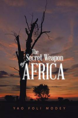 The Secret Weapon of Africa (Paperback)
