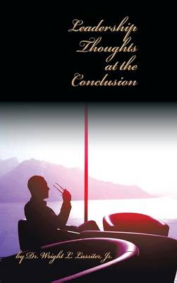 Leadership Thoughts at the Conclusion (Hardback)