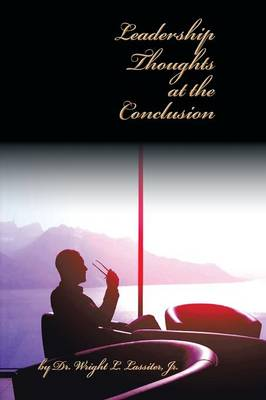 Leadership Thoughts at the Conclusion (Paperback)