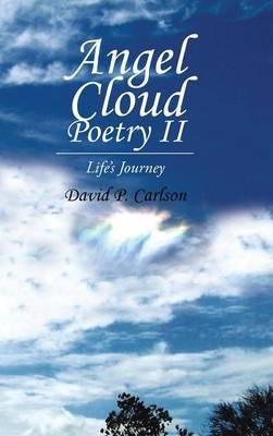 Angel Cloud Poetry II: Life's Journey (Hardback)