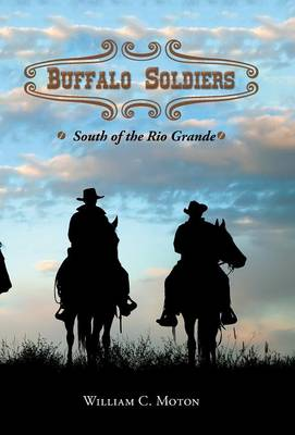 Buffalo Soldiers: South of the Rio Grande (Hardback)