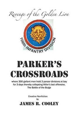 Parker's Crossroads: Revenge of the Golden Lion (Paperback)