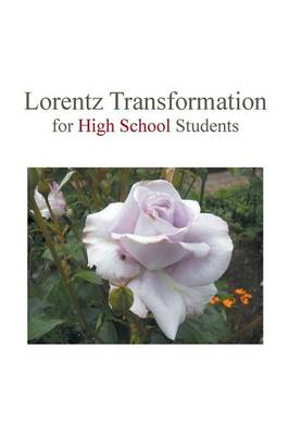 Lorentz Transformation for High School Students (Paperback)