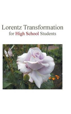 Lorentz Transformation for High School Students (Hardback)