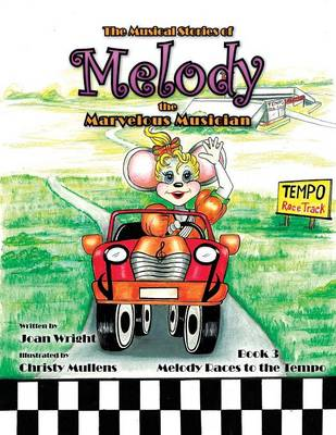 The Musical Stories of Melody the Marvelous Musician: Race to the Tempo: Book 3 (Paperback)