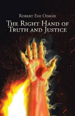 The Right Hand of Truth and Justice (Paperback)