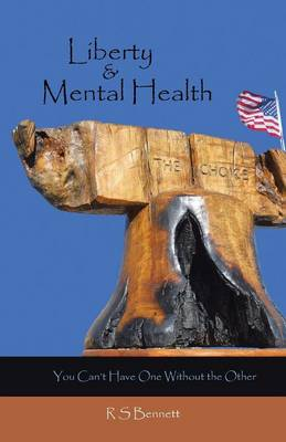 Liberty & Mental Health: You Can't Have One Without the Other (Paperback)