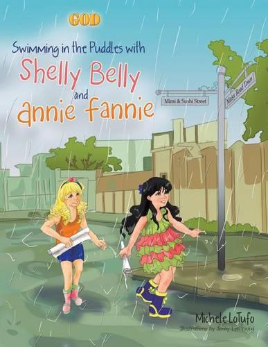 Swimming in the Puddles with Shelly Belly and Annie Fannie (Paperback)