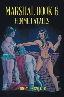 Marshal Book 6: Femme Fatales (Paperback)