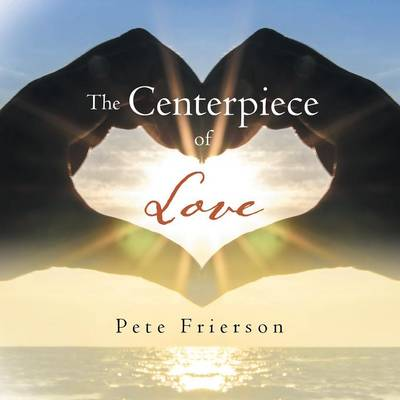 The Centerpiece of Love (Paperback)