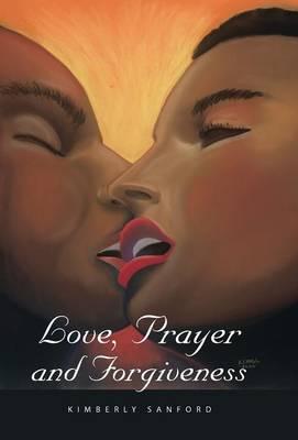 Love, Prayer and Forgiveness (Hardback)