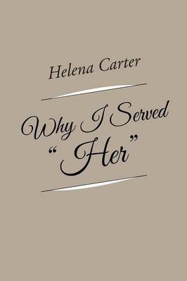 Why I Served Her (Paperback)