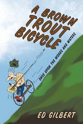 A Brown Trout Bicycle: Once Upon the Woods and Waters (Paperback)