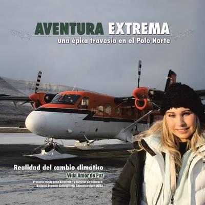 Aventura Extrema: Una  pica Travesia En El Polo Norte (Paperback)