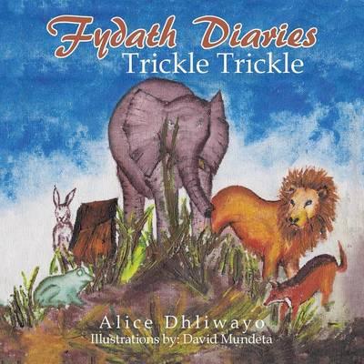 Fydath Diaries: Trickle Trickle (Paperback)