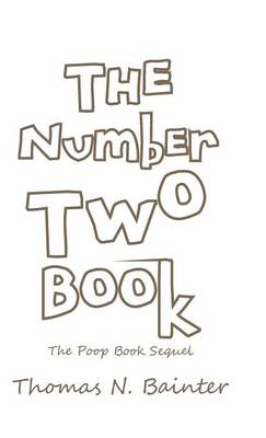 The Number Two Book: The Poop Book Sequel (Hardback)