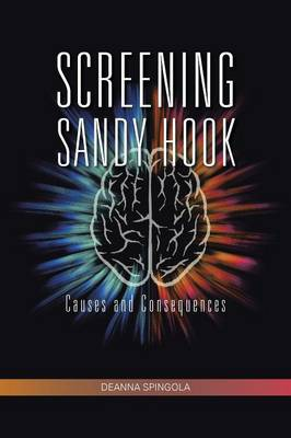 Screening Sandy Hook: Causes and Consequences (Paperback)