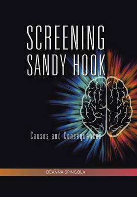 Screening Sandy Hook: Causes and Consequences (Hardback)