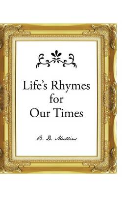 Life's Rhymes for Our Times (Hardback)