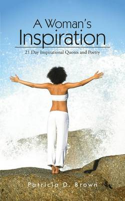 A Woman's Inspiration: 21 Day Inspirational Quotes and Poetry (Paperback)